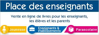 Place des enseignants : Vente en ligne de livres pour les enseignants, les élèves et les parents